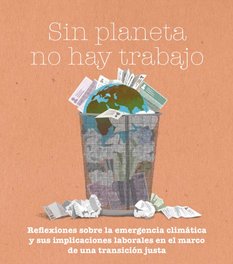 Sin planeta no hay trabajo. Informe Ecologistas en Acción