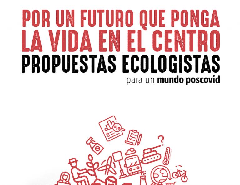 Por un futuro que ponga la vida en el centro. Propuestas ecologistas para un mundo poscovid