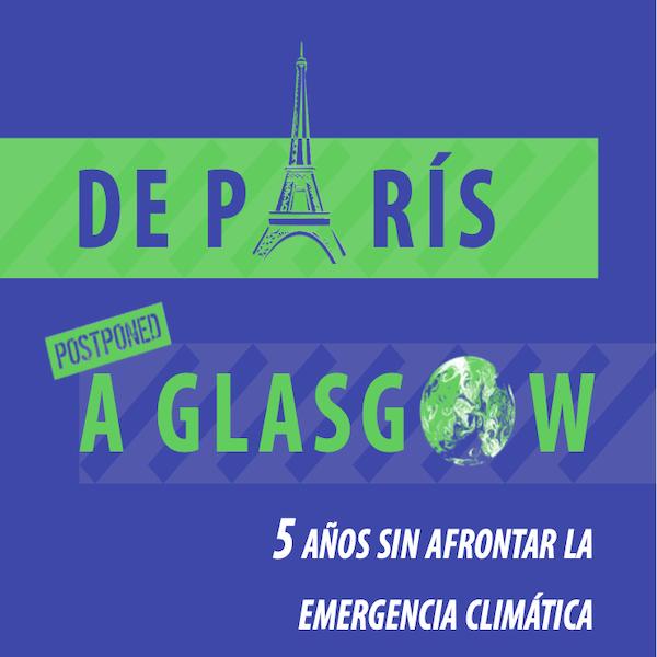De París a Glassgow. 5 años sin afrontar la emergencia climática